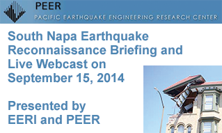 South Napa Earthquake Reconnaissance Briefing and Live Webcast on September 15, 2014: CLick for More