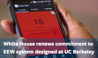 White House renews commitment to earthquake early warning system designed at UC Berkeley