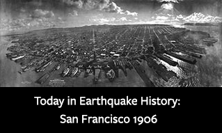 Today in Earthquake History: San Francisco 1906